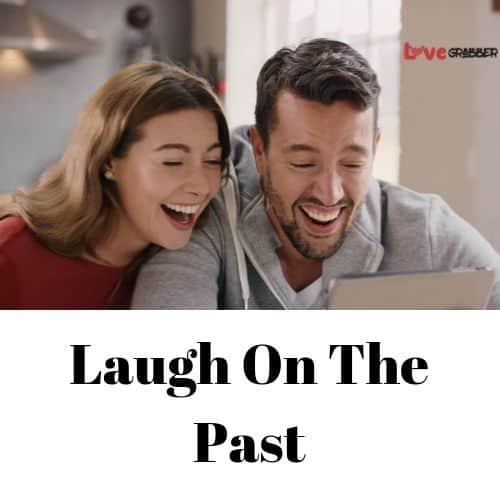 laugh at the past