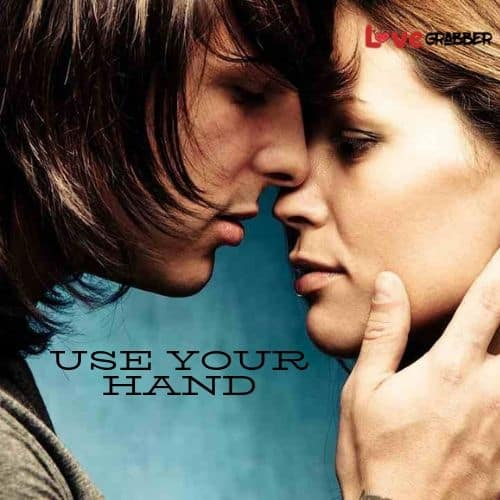 use your hand