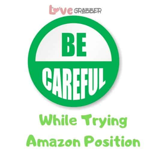 be careful trying the amazon position